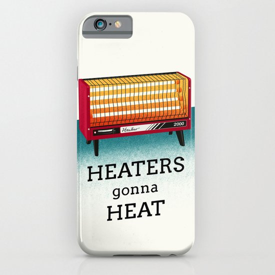 Heaters gonna heat iPhone & iPod Case