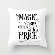 Magic Always Comes With … Throw Pillow