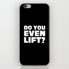 Do You Even Lift Gym Quote iPhone & iPod Skin