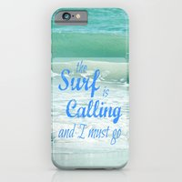 The Surf Is Calling and I Must Go  II iPhone 6 Slim Case