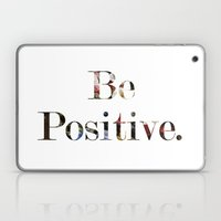 Be Positive Laptop & iPad Skin