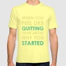 When you feel like quitting - Motivational print Mens Fitted Tee Lemon SMALL