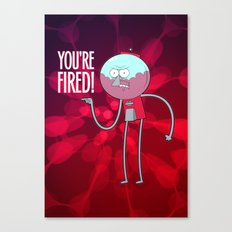 You're Fired Canvas Print