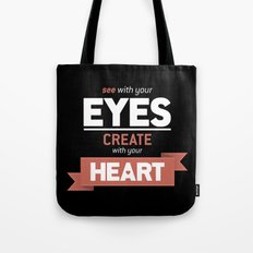 ...Create With Your Heart Tote Bag