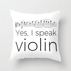 I speak violin Throw Pillow