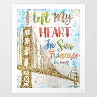 I Left My Heart In San Francisco Art Print