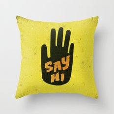 Say Hi. Throw Pillow