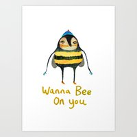 Wana Bee On You! Art Print