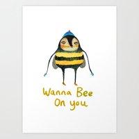 Wana Bee On You! Art Print