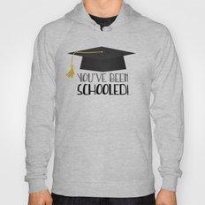 You've Been Schooled! Hoody