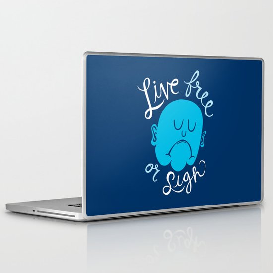 Live Free or Sigh Laptop & iPad Skin