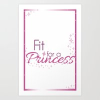 Fit for a Princess Art Print