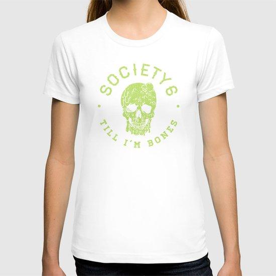 Society6 Till I'm Bones T-shirt