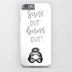 Sun's Out Buns Out iPhone 6 Slim Case