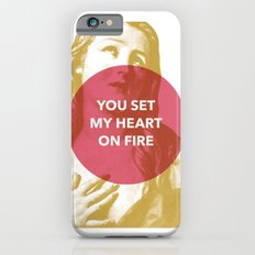 You set my heart on fire iPhone 6 Slim Case