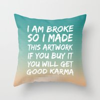 Good Karma Throw Pillow