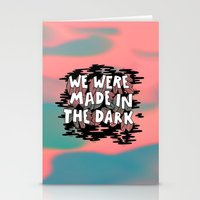 We Were Made In The Dark Stationery Cards