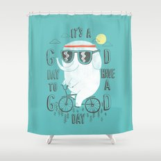 It's a good day to have a good day Shower Curtain