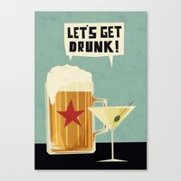 Let's get drunk! Canvas Print