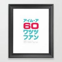 I'm A Sixty Watts Fan - … Framed Art Print