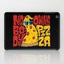 Nobody Owns Pizza! iPad Case