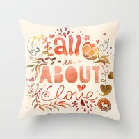 All Is About Love  Throw Pillow