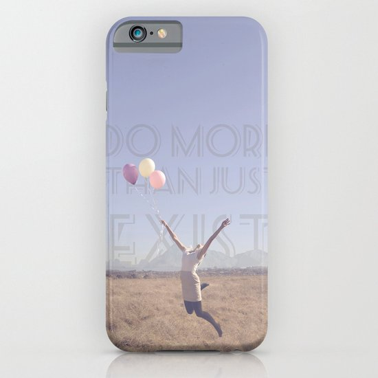 DO MORE THAN JUST EXIST iPhone & iPod Case