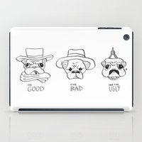 THE GOOD THE BAD AND THE UGLY - PUG VERSION iPad Case
