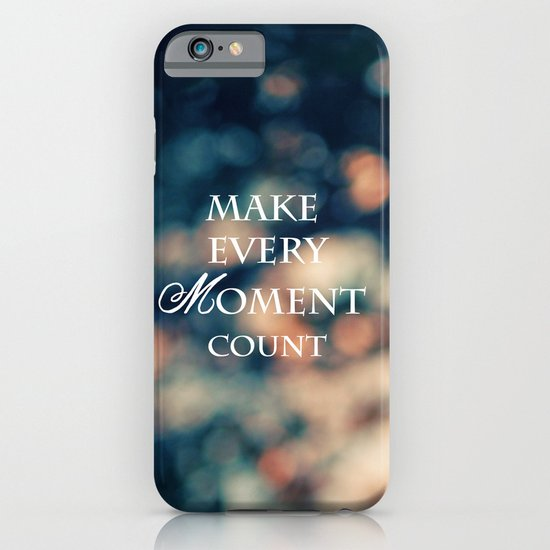 Make Every Moment Count iPhone & iPod Case