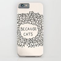 iPhone Cases featuring Because cats by Kitten Rain