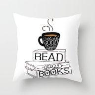 Drink Good Coffee, Read … Throw Pillow