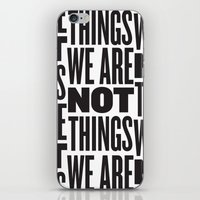 WE ARE NOT THINGS iPhone & iPod Skin