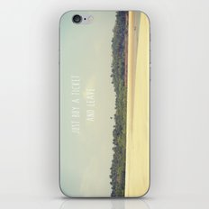 JUST BUY A TICKET AND LEAVE iPhone & iPod Skin