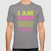 I Am Mom Mens Fitted Tee Tri-Grey SMALL