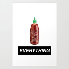 SRIRACHA OVER EVERYTHING Art Print