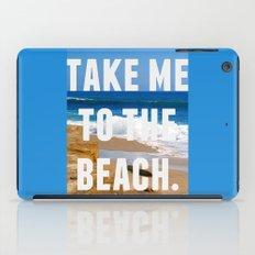 Take Me To The Beach iPad Case
