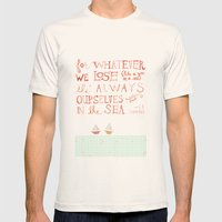 For Whatever We Lose. .. Mens Fitted Tee Natural SMALL
