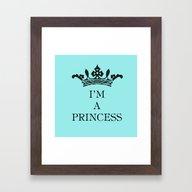I'm A Princess Framed Art Print