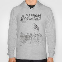 A Random Act Of Madness Hoody
