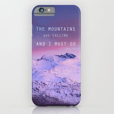 The mountains are calling, and i must go. John Muir. iPhone 6 Slim Case