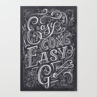 Easy Come Easy Go Canvas Print