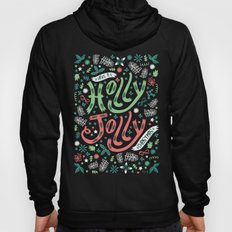 Have a Holly Jolly Christmas  Hoody