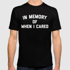 Memory When Cared Funny Quote Mens Fitted Tee Black SMALL