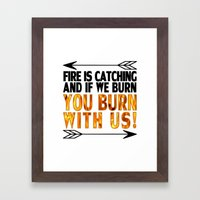Fire is Catching! Framed Art Print