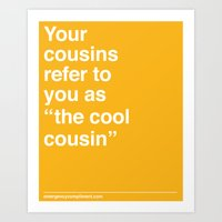 Cool Cousin Art Print