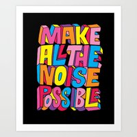 Make All The Noise Possi… Art Print