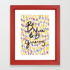 be kind and be generous Framed Art Print