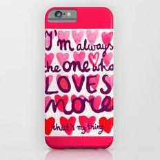 i'm always iPhone 6 Slim Case