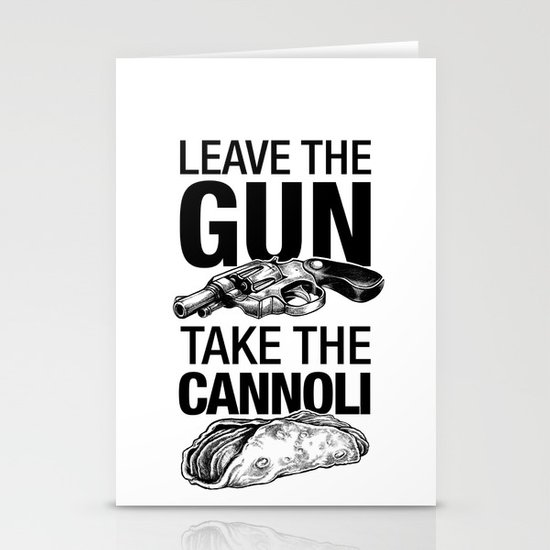 Leave the Gun Take the Cannoli Stationery Card