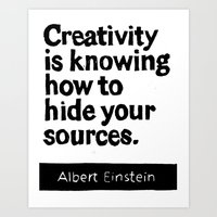 Creativity Is Knowing Ho… Art Print